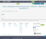 Remix:  Reading for Thesis Practice Quiz: Take One -- Make One (question)