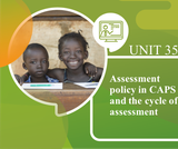 Assessment policy in CAPS and the cycle of assessment