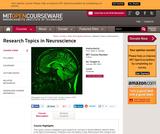 Research Topics in Neuroscience, January (IAP) 2003