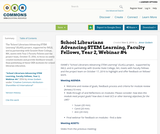 School Librarians Advancing STEM Learning, Faculty Fellows, Year 2, Webinar #4