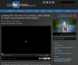Conversations with History: Leading MIT into the 21st Century, with Charles M. Vest