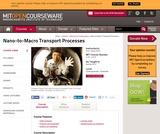 Nano-to-Macro Transport Processes, Spring 2012