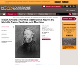 Major Authors: After the Masterpiece: Novels by Melville, Twain, Faulkner, and Morrison, Fall 2006