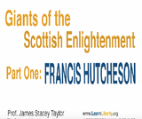 Giants of the Scottish Enlightenment: Francis Hutcheson