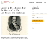 Lesson 2: The Election Is in the House: 1824: The Candidates and the Issues