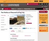 The Politics of Reconstructing Iraq, Spring 2005