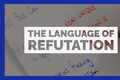 The Language of Refutation In Debate