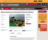 Marine Autonomy, Sensing and Communications, Spring 2012