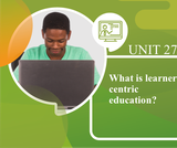 What is Learner Centric Education?
