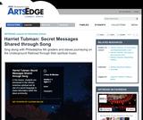 Harriet Tubman: Secret Messages Shared through Song