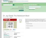 Dr. Jay Giedd: The Adolescent Brain