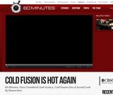 60 Minutes: Cold Fusion Is Hot Again