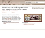 Home Economics to Human Ecology: A Centennial History at the Univeristy of Wisconsin