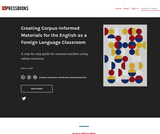 Creating Corpus-Informed Materials for the English as a Foreign Language Classroom: A step-by-step guide for (trainee) teachers using online resources