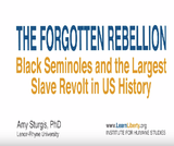 Forgotten Rebellion: Black Seminoles and the Largest Slave Revolt in U.S. History