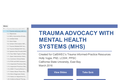 Trauma Advocacy with Mental Health Systems (MHS)