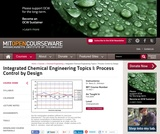 Integrated Chemical Engineering Topics I: Process Control by Design, Fall 2004