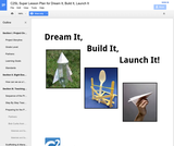 Dream It, Build It, Launch It!