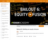 Financial Bailout 6: Getting an equity infusion