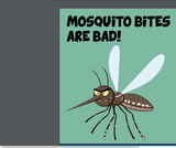 Mosquito Bites are Bad