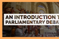 Introduction to Parliamentary Debate