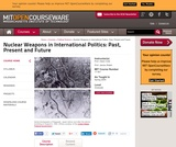 Nuclear Weapons in International Politics: Past, Present and Future, Spring 2009