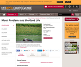 Moral Problems and the Good Life, Fall 2008