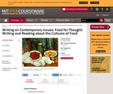 Writing on Contemporary Issues: Food for Thought: Writing and Reading about the Cultures of Food, Fall 2008