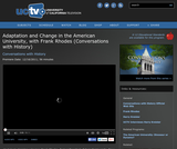 Conversations with History: Adaptation and Change in the American University, with Frank Rhodes