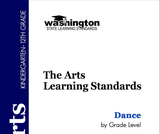 Washington State The Arts Learning Standards: Dance