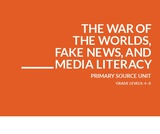 The War of the Worlds, Fake News, and Media Literacy Primary Source Unit