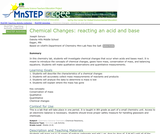 Chemical Changes: Reacting an Acid and Base