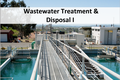 Wastewater Treatment and Disposal I