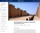 Ancient Babylon: excavations, restorations and modern tourism