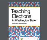 Teaching Elections in Washington State: Lesson Plans and Classroom Activities