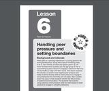My Future-My Choice Lesson 6: Handling Peer Pressure and Setting Boundaries