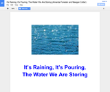 It's Raining, It's Pouring, the Water We Are Storing
