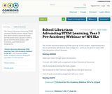 School Librarians Advancing STEM Learning, Year 3 Pre-Academy Webinar w/ NH SLs