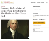 Lesson 3: Federalists and Democratic-Republicans: The Platforms They Never Had