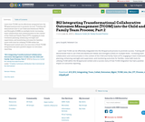 B12 Integrating Transformational Collaborative Outcomes Management (TCOM) into the Child and Family Team Process; Part 2