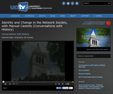 Conversations with History: Identity and Change in the Network Society, with Manuel Castells