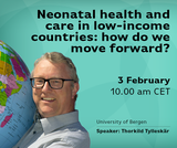 Nordic Global Health Talks #2: Neonatal health and care in low-income countries (38:00)