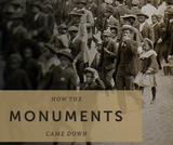 19: How the Monuments Came Down Additional Resources