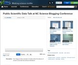 Public Scientific Data Talk at NC Science Blogging Conference