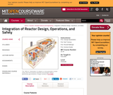Integration of Reactor Design, Operations, and Safety, Fall 2006