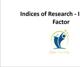Research Indices-I: Impact Factor