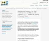 Implementing Common Core State Standards with Open Educational Resources (OER):  Support for Training Partners and States