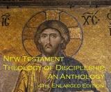 New Testament Theology of Discipleship: An Anthology