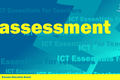 ICT Essentials for Teachers - ICT to Support Assessment
