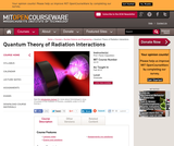 Quantum Theory of Radiation Interactions, Fall 2012